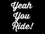 Yeah You Ride!